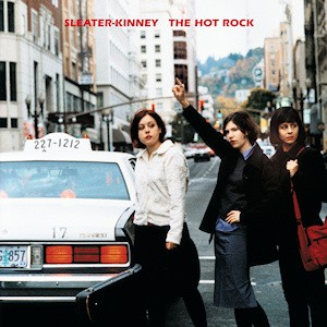 Sleater-Kinney - The Hot Rock